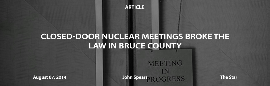 Closed-door nuclear meetings broke the law in Bruce County